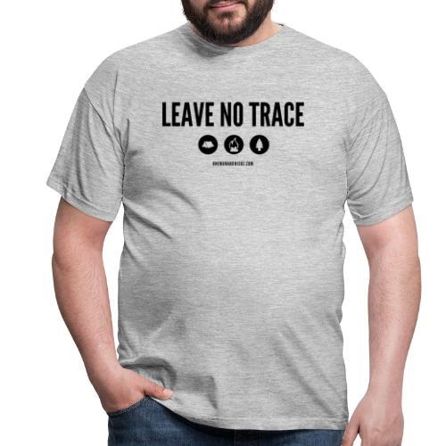 LEAVE NO TRACE Slogan - Men's T-Shirt