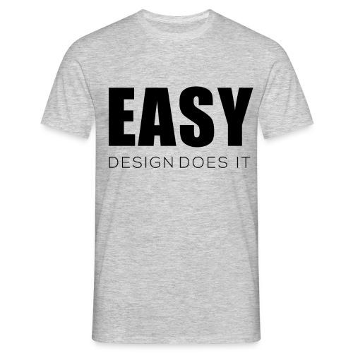 Easy Design Does it - Erfolgshirts - Männer T-Shirt