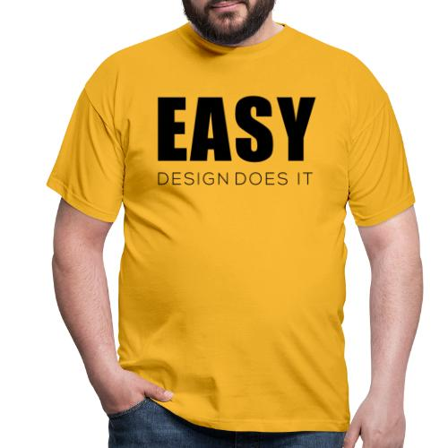 Easy Design Does it - Erfolgshirts - Männer T-Shirt