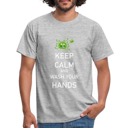 Corona Virus Hände Waschen Keep Calm - Männer T-Shirt