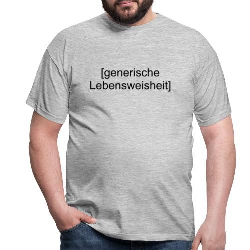 Generische Lebensweisheit (schwarz) - Männer T-Shirt