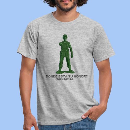 donde esta tu honor - Camiseta hombre