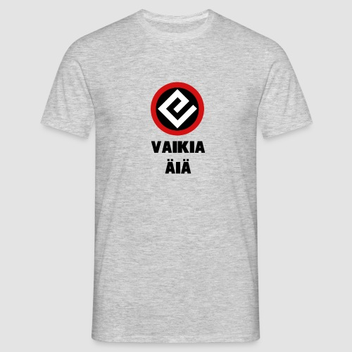 Vaikia äiä - Miesten t-paita