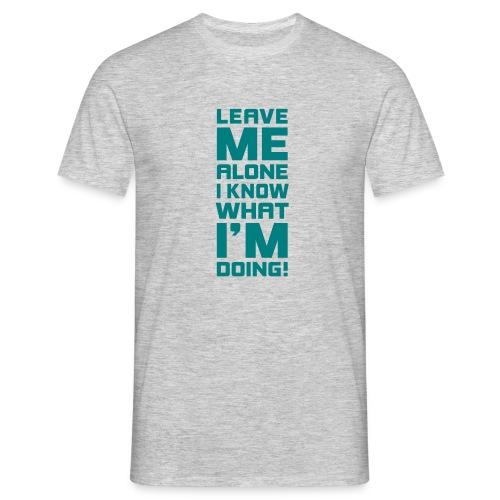 leave me alone lass mich in Frieden fuck off Profi - Men's T-Shirt