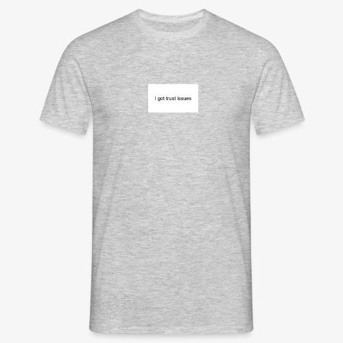 igottrustissues - Herre-T-shirt