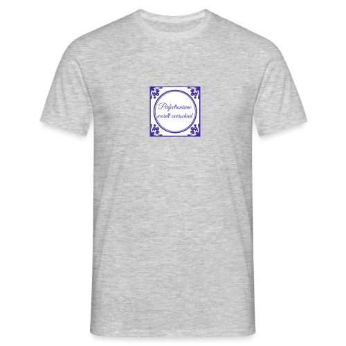 tegeltje perfectionisme - Mannen T-shirt