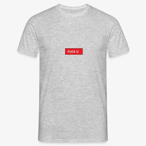 fuck u - T-skjorte for menn