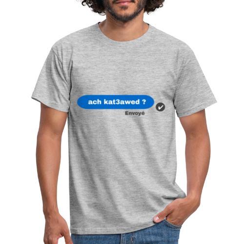 ach kat3awed messenger - T-shirt Homme