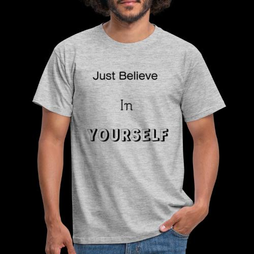 Just Believe in YOURSELF - T-shirt Homme