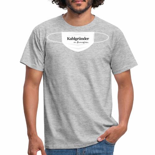Kahlgruender in Quarantäne - Männer T-Shirt