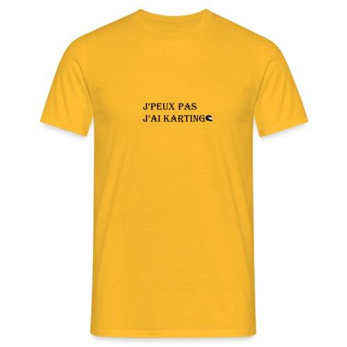 j'peux pas j'ai karting - T-shirt Homme