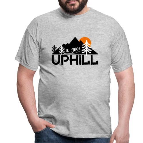it goes uphill Mountain Outdoor Trekking Wandern - Männer T-Shirt