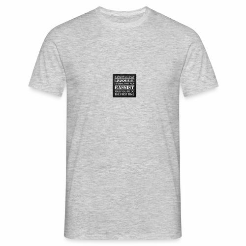Bassist told you first - Männer T-Shirt