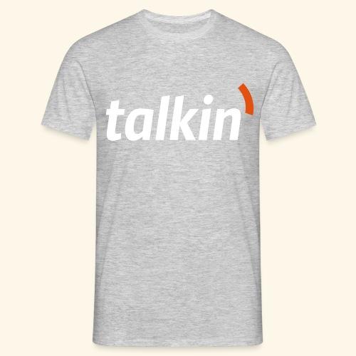 talkin' white on gray - Männer T-Shirt