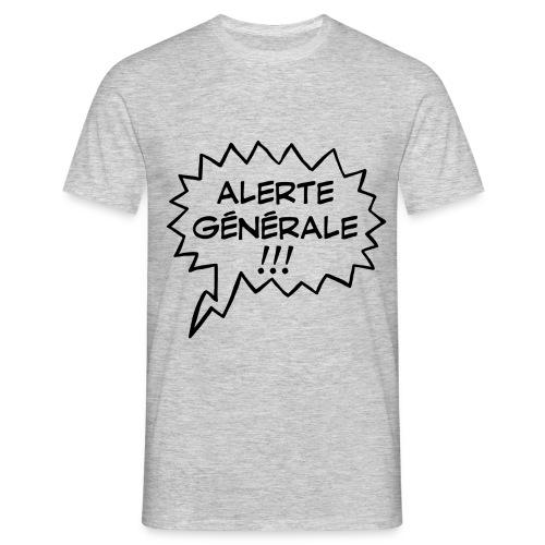 Alerte générale ! - T-shirt Homme