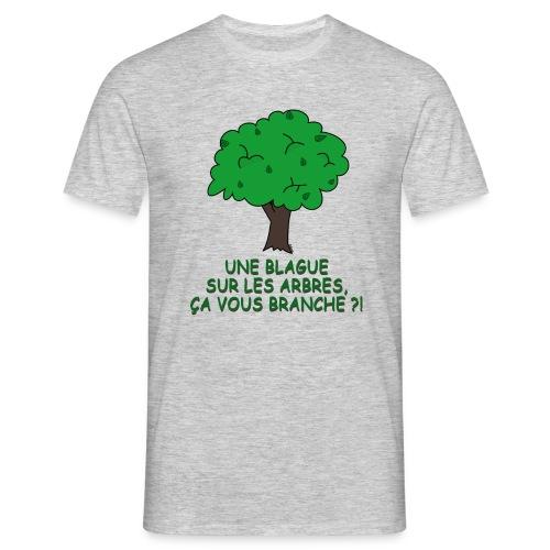 Blague sur les arbres - T-shirt Homme