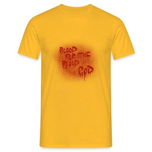 Blood For The Blood God - Men's T-Shirt