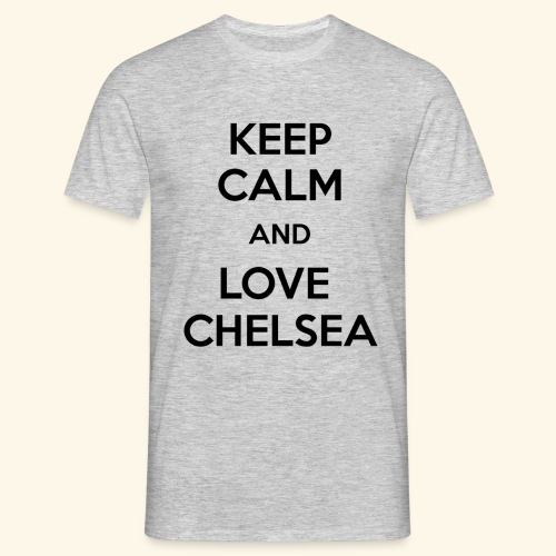 keep calm and love chelsea - Men's T-Shirt