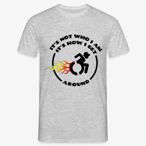 > Rolstoel is niet wie ik ben maar hoe ik beweeg - Mannen T-shirt