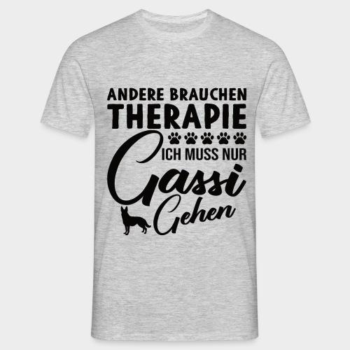 Andere brauchen Therapie Ich muss nur Gassi gehen - Männer T-Shirt