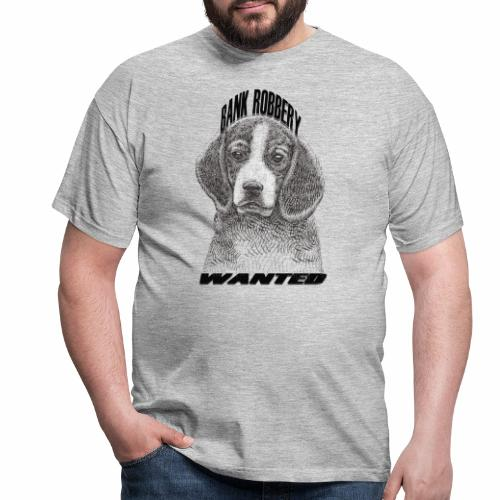 funny bank robbery wanted dog - Men's T-Shirt