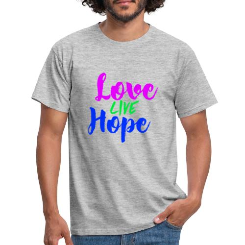 Love Live Hope - T-shirt Homme