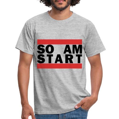 so am Start schwarz - Männer T-Shirt