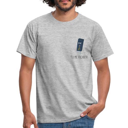 Tu me fichier ! - T-shirt Homme