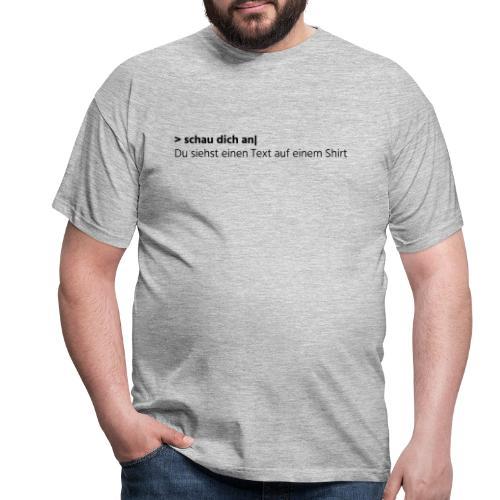 Text auf einem Shirt - grau - Männer T-Shirt