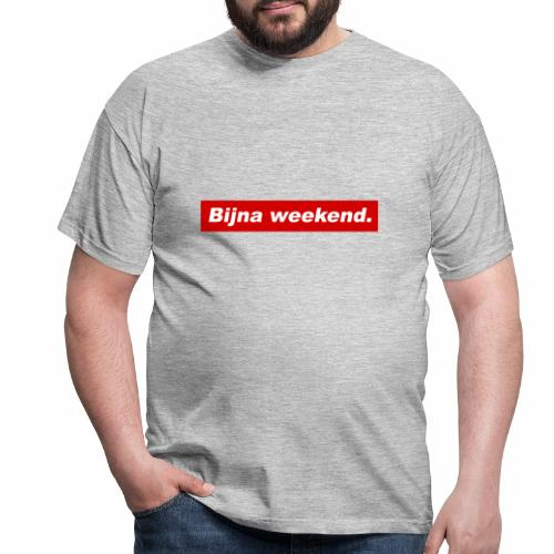 Bijna weekend. - Mannen T-shirt