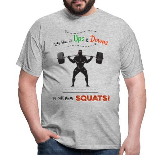 Do You Even Squat? - Men's T-Shirt