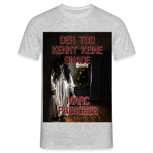 Der Tod kennt keine Gnade - Männer T-Shirt