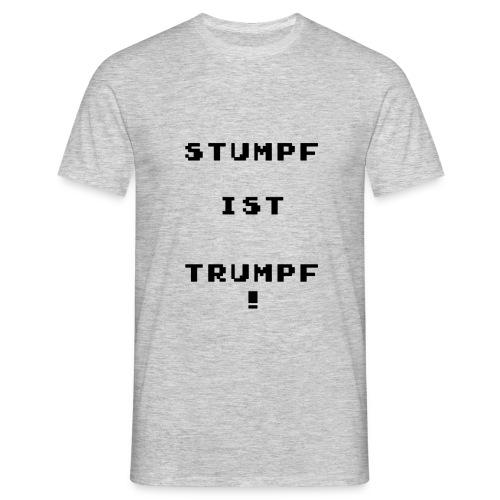 stumpf ist trumpf png - Männer T-Shirt