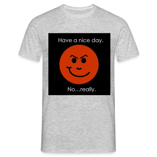 Have a nice day - Herre-T-shirt