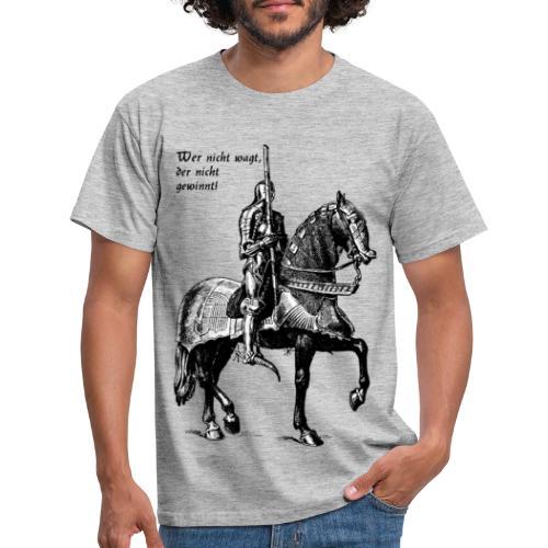 Wer nicht wagt... Ritter - Männer T-Shirt