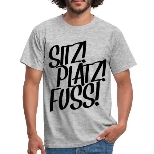Sitz! Platz! Fuß! Hundeschule Geschenk Hund Design - Männer T-Shirt