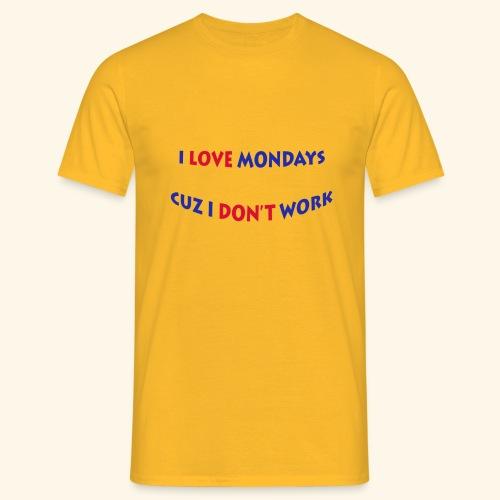 Love Mondays - Männer T-Shirt
