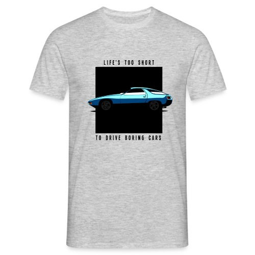 928 - LIFE'S TOO SHORT TO DRIVE BORING CARS - T-shirt Homme