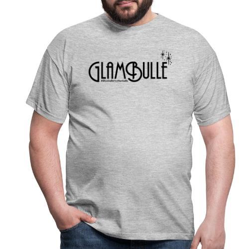 GLAMbulle NOT Hurtbulle - T-shirt herr