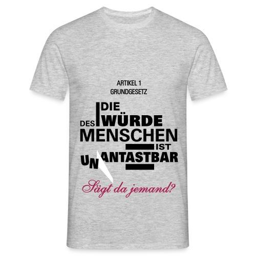 Die Würde des Menschen ist Antastbar Säge abgesägt - Männer T-Shirt