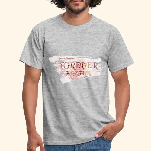 """Newly married together forever """"weddingcontest"""" - Men's T-Shirt"""