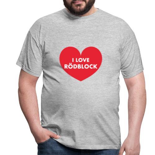 I love Rödblock - T-shirt Homme