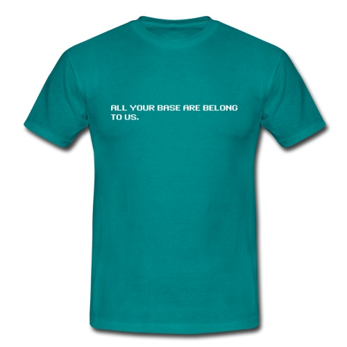 All your base are belong to us - original - Men's T-Shirt