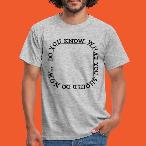 DYKWYSDN - Men's T-Shirt