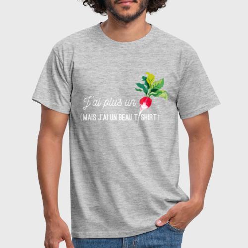 J'ai plus un radis - T-shirt Homme