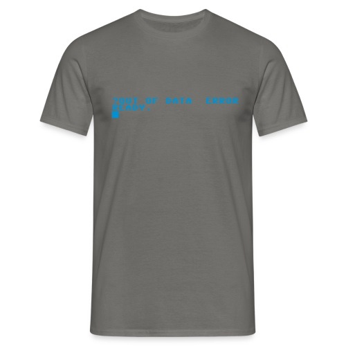 out of data error - Men's T-Shirt