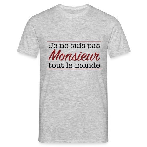 Je ne suis pas Monsieur Tout Le Monde - T-shirt Homme