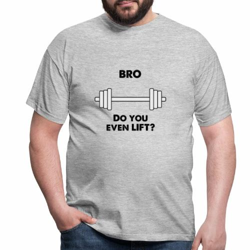 Bro lift - Men's T-Shirt
