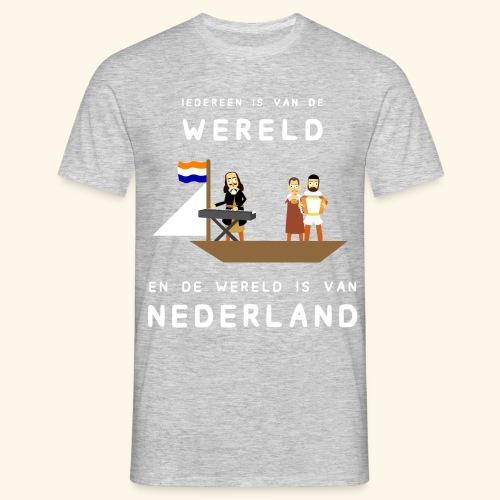 Iedereen is van de wereld... - Mannen T-shirt
