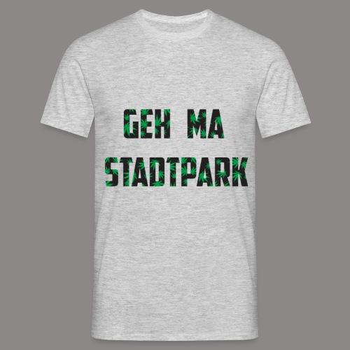 Geh ma Stadtpark - Männer T-Shirt